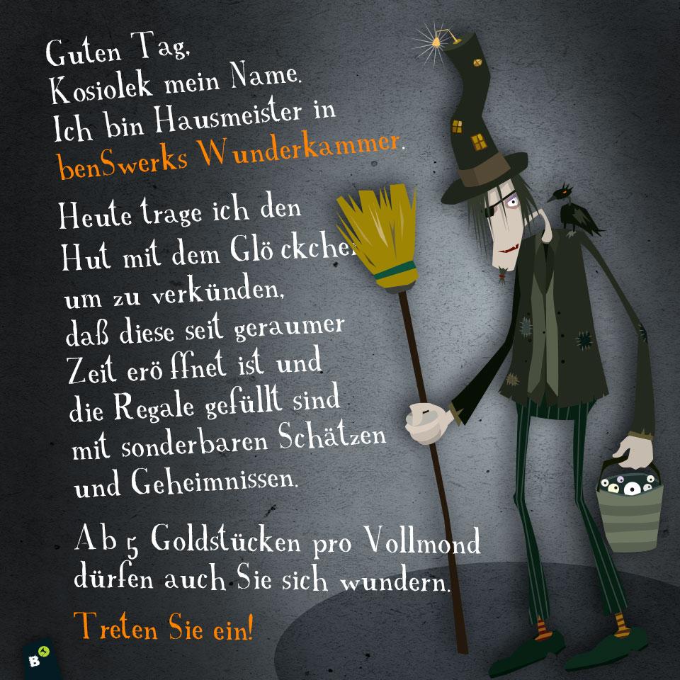 Herr Kosiolek, der Hausmeister der Wunderkammer, verkündet.